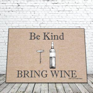 Be Kind Bring wine