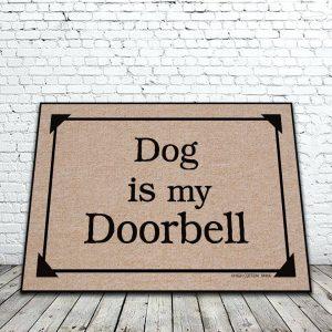 Dog Is My Doorbell Mat