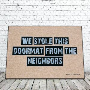 We stole this doormat from the neighbors