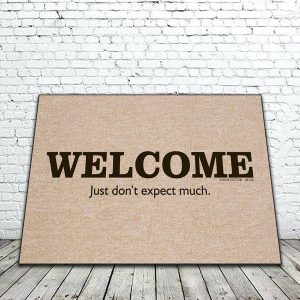Welcome Don't Expect Much Mat