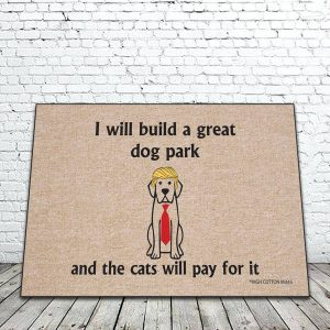 I Will Build a Great Dog Park Mat