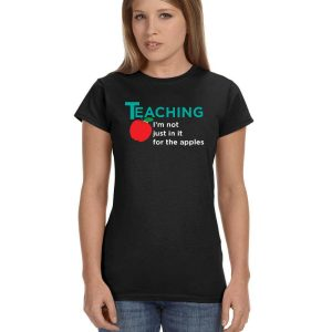 Teaching, I'm not just in it for the apples.